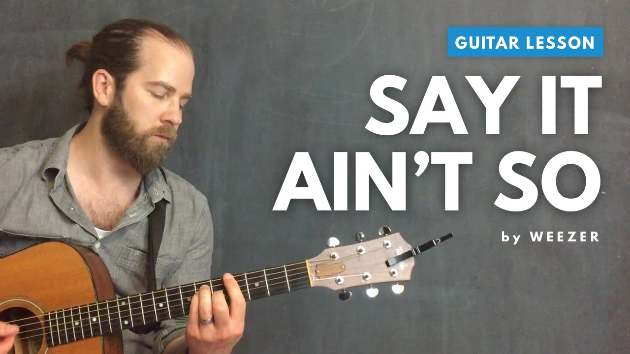 """Guitar lesson for """"Say It Ain't So"""" by Weezer (acoustic, standard tuning)"""