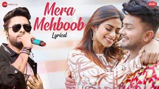 Video Mera Mehboob - Lyrical | Awez Darbar & Nagma Mirajkar | Stebin Ben, Kumaar, Kausar download in MP3, 3GP, MP4, WEBM, AVI, FLV January 2017