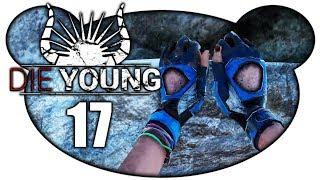 DIE YOUNG #17 - Klettern am Limit (Let's Play Gameplay Deutsch)