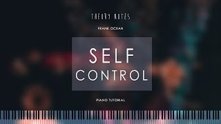 How to Play Frank Ocean - Self Control | Theory Notes Piano Tutorial