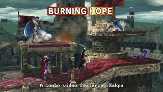 Burning hope! A Smash 4 combo video feat. Kakpu, editing by Serew
