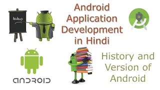Learn Android Tutorial Application Development Version of Android and History in HindiHistory of Android in Hindi1) Initially, Andy Rubin founded Android Incorporation in Palo Alto, California, United States in October, 2003.2) In 17th August 2005, Google acquired android Incorporation. Since then, it is in the subsidiary of Google Incorporation.3) Android is the nick name of Andy Rubin given by coworkers because of his love to robots.4) In 2007, Google announces the development of android OS.5) In 2008, HTC launched the first android mobile.What is API level?API Level is an integer value that uniquely identifies the framework API revision offered by a version of the Android platform.VersionsThe code names of android ranges from A to N currently, such as Aestro, Blender, Cupcake, Donut, Eclair, Froyo, Gingerbread, Honeycomb, Ice Cream Sandwitch, Jelly Bean, KitKat, Lollipop, Marshmallow and Nougat. Code name Initial release date API levelAlphaSeptember 23, 2008 1BetaFebruary 9, 2009 2CupcakeApril 27, 2009 3DonutSeptember 15, 2009 4EclairOctober 26, 2009 5–7FroyoMay 20, 2010 8GingerbreadDecember 6, 2010 9–10HoneycombFebruary 22, 2011 11–13Ice Cream SandwichOctober 18, 2011 14–15Jelly BeanJuly 9, 2012 16–18KitKatOctober 31, 2013 19LollipopNovember 12, 2014 21–22MarshmallowOctober 5, 2015 23NougatAugust 22, 2016 24–25