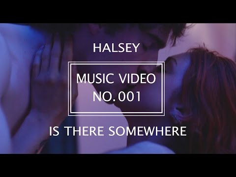 Is There Somewhere - Halsey (Music Video)