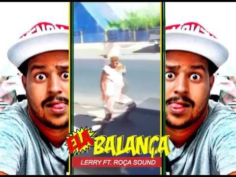 Ela Balança   Lerry feat. Roça Sound (видео)