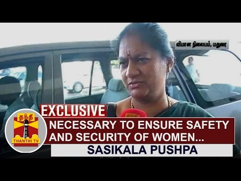Necessary-to-ensure-safety-and-security-of-women--Sasikala-Pushpa-Thanthi-TV