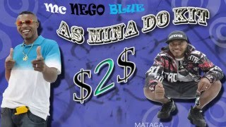 MC NEGO BLUE- AS MINA DO KIT 2♫♪ Vídeo Oficial Lançamento 2012 ♫♪