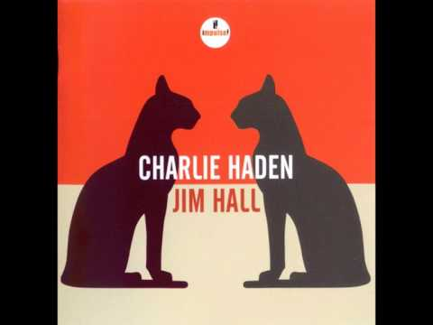 Charlie Haden & Jim Hall – Body And Soul