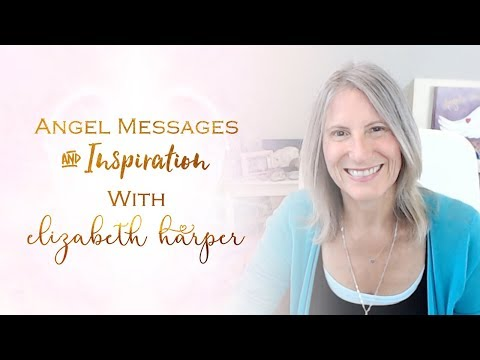 Love messages - Angel Messages for Risk with Elizabeth Harper