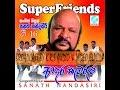 sanath nandasiri with super friends සංගීත් නිපුන් සනත් නන්දසිරි මහතා  සුපර්පෙන්ඩ්ස් සංගීත රසයට