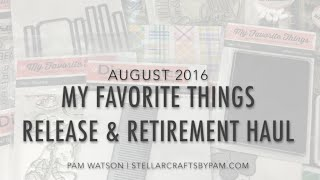 NEW VIDEO! August 2016 My Favorite Things Release & Retirement Haul