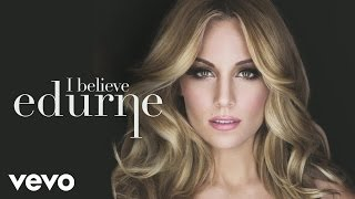Music video by Edurne performing I Believe (Audio). (C)2015 Sony Music Entertainment España, S.L.http://www.vevo.com/watch/ES1021500220
