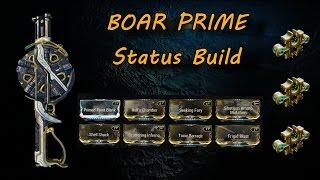 Warframe Weapon Builds - Boar Prime Status Build (3 Forma)