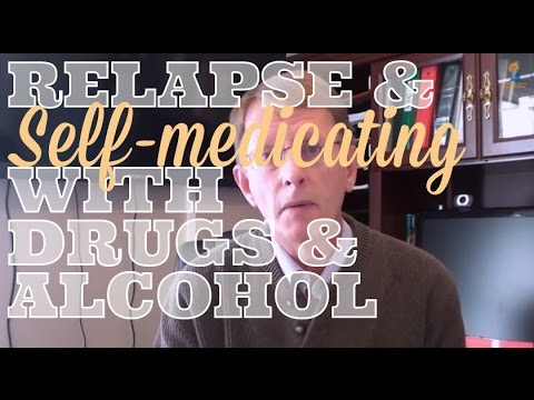 Addiction Relapse: Why Addicts Relapse to Drugs and Alcohol as Self-medication