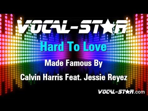 Calvin Harris Feat. Jessie Reyez - Hard To Love (Karaoke Version) with Lyrics HD Vocal-Star Karaoke