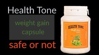 Health Tone Capsule Review | An Ayurvedic mass gainer capsule with no side effects