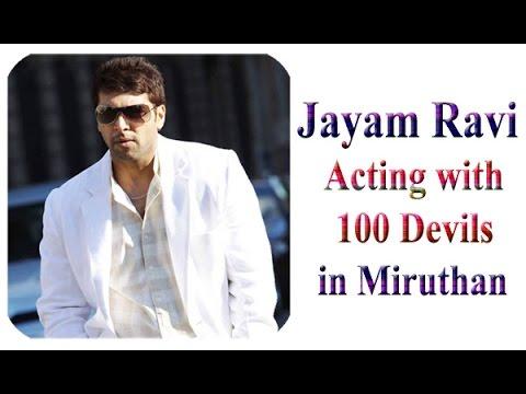 Jayam Ravi Acting with 100 Devils in Miruthan | Jayam ravi | Lakshmi Menon | Tamil Movie | Updates