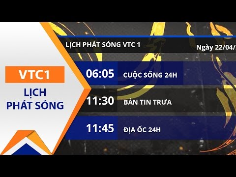 Lịch phát sóng VTC1 ngày 22/04/2017 | VTC1 - Thời lượng: 2 phút, 4 giây.