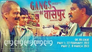 Gangs Of Wasseypur : 2 Part Saga UK Theatrical Trailer UK Release Part 1: 22 Feb Part 2: 8 March