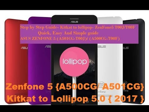 How To Update Asus Zenfone 5 t00j to Lollipop from KitKat  [2017]