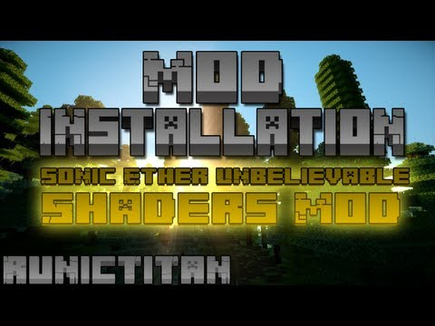 Mod Installation || V10 Sonic Ether shaders /w Optifine + Forge for 1.7.2 and 1.7.4 (видео)