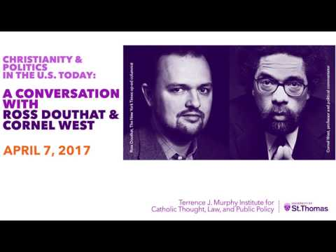 Christianity and Politics in the U.S. Today: A Conversation with Ross Douthat & Cornel West
