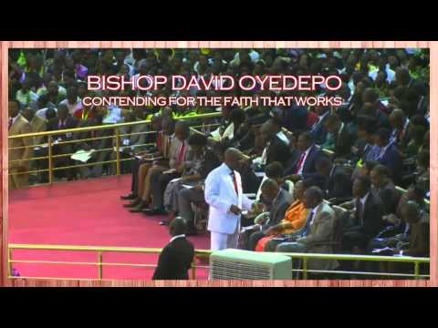 Contending For The Faith That Works - Bishop David Oyedepo