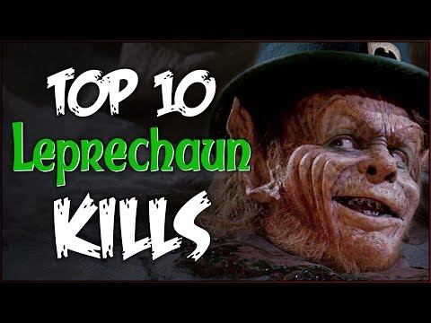 TOP 10 KILLS from the LEPRECHAUN Series
