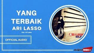 Ari Lasso - Yang Terbaik | Official Audio