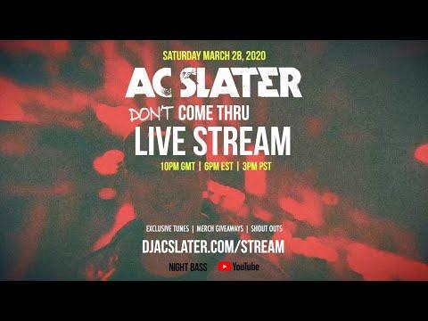 AC Slater *Don't Come Thru Live Stream: March 28, 2020