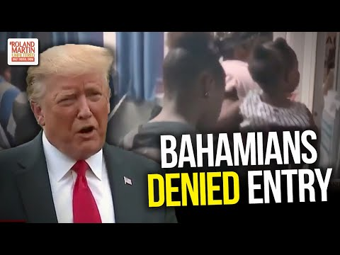 Bahamians Denied Entry: Trump Suggests Gangs & Drug Dealers In Bahamas Could Be Trying to Enter U.S.