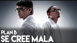 """Se Cree Mala"" performed by Plan B Buy on Amazon(http://amzn.to/NuBIvD) or iTunes(http://bit.ly/1hC77p7) ..."