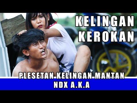 Download Video NDX A K A KELINGAN MANTAN  -  KELINGAN KEROKAN