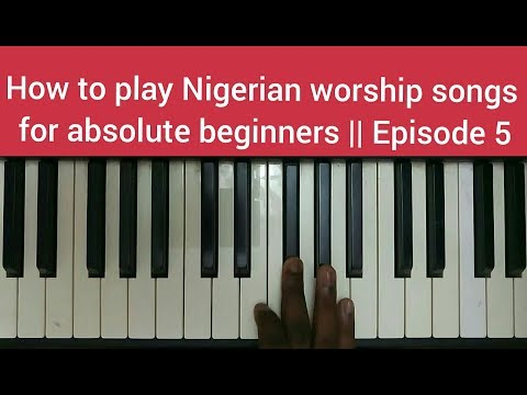 How To Play Nigerian Worship Songs For Absolute Beginners || Episode 5