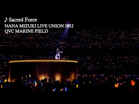 水樹奈々「Sacred Force」(NANA MIZUKI LIVE UNION 2012)