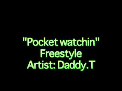 Pocket Watchin freestyle audio By: Daddy.T