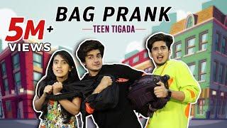 Bag Prank | TeenTigada | Sameeksha Sud | Vishal Pandey | Bhavin Bhanushali