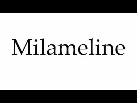 How to Pronounce Milameline