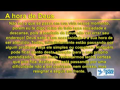 A HORA DE DEUS(ÁUDIO) - GOTASDEPAZ - MENSAGENS EDIFICANTES