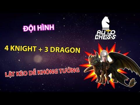 Đội Hình 4 Knight + 3 Dragon | Lật Kèo Dễ Không Tưởng - Trâu Auto Chess - Thời lượng: 43 phút.