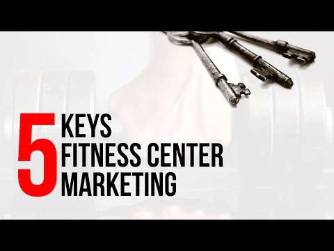 Fitness Center Business Plan – 5 Keys to Fitness Center Marketing