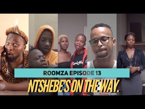 ROOMZA EPISODE 13- Ntshebe's On The Way