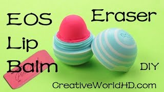 DIY EOS Lip Balm Eraser - Back to School Supplies How to Tutorial by Creative World - YouTube