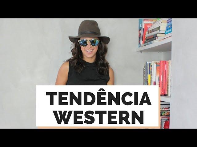 8 DICAS PRA USAR A TENDÊNCIA WESTERN/ COWBOY | MARI FLOR - Closet da Mari