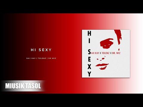 Download Saii Kay X Tolenz X Dr Wiz - Hi Sexy HD Mp4 3GP Video and MP3