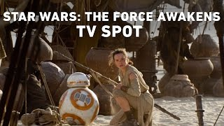 Star Wars: The Force Awakens TV Spot (Official) - YouTube