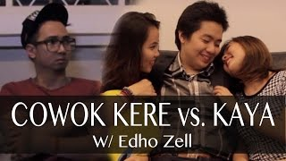 Video Cowok Kere vs. Cowok Kaya - with EDHO ZELL MP3, 3GP, MP4, WEBM, AVI, FLV November 2017