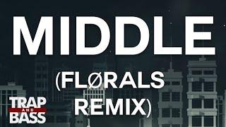 Dj Snake - Middle feat. Bipolar Sunshine (FLØRALS Remix)