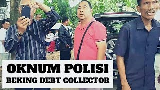 Video Oknum Polisi Beking Debt Collector MP3, 3GP, MP4, WEBM, AVI, FLV Oktober 2018
