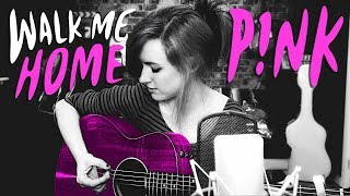 Pink - Walk Me Home (Cover by Emma McGann)
