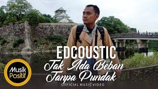 Download Lagu Edcoustic - Tak Ada Beban Tanpa Pundak (Official Music Video ) Mp3
